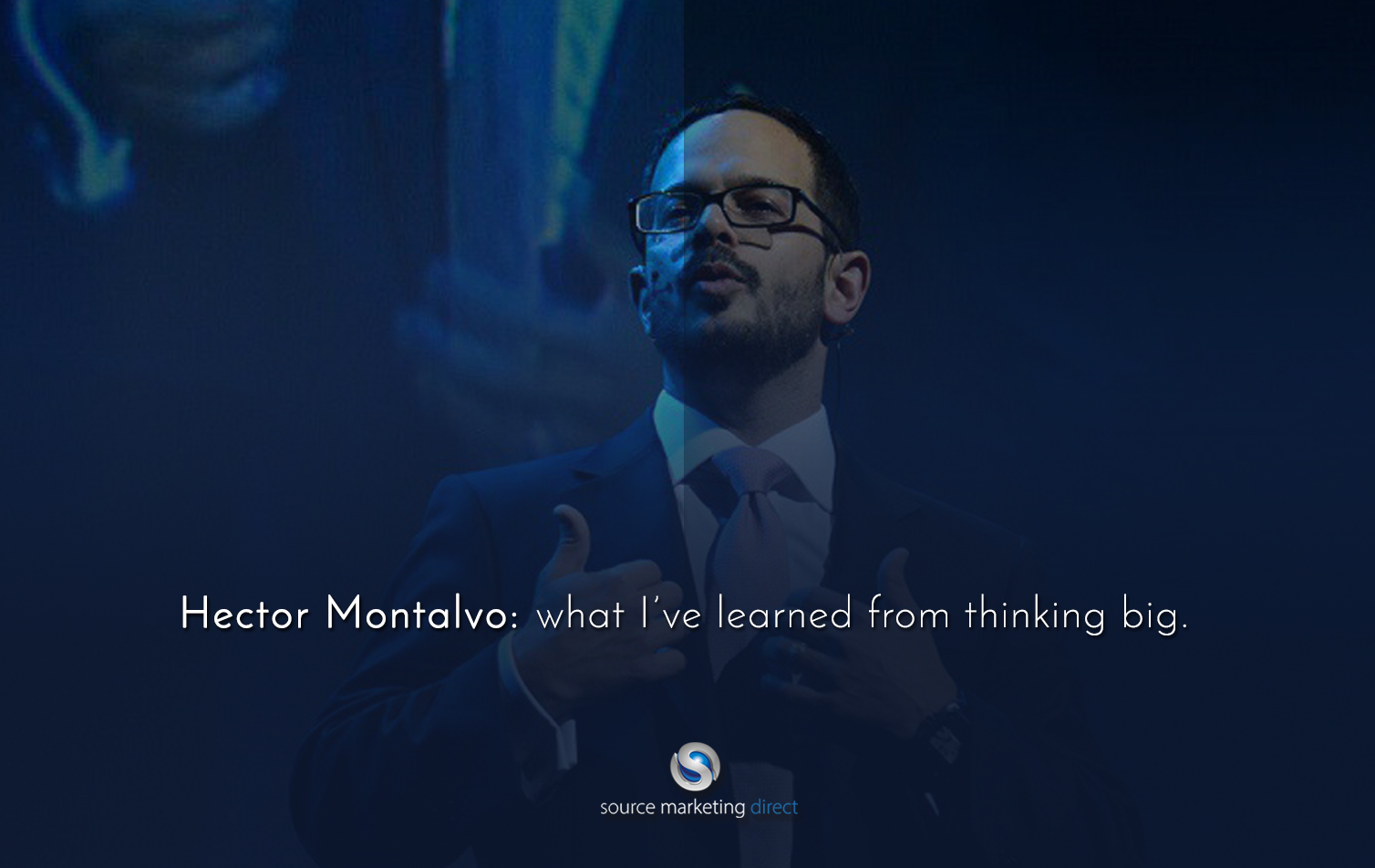 Hector Montalvo: what I've learned from thinking big