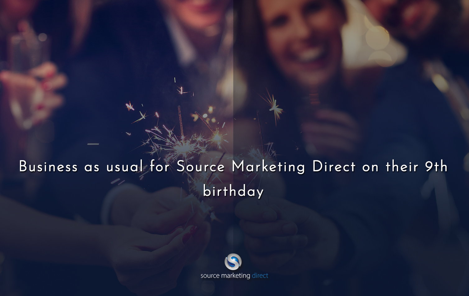 Business as usual for Source Marketing Direct on their 9th birthday