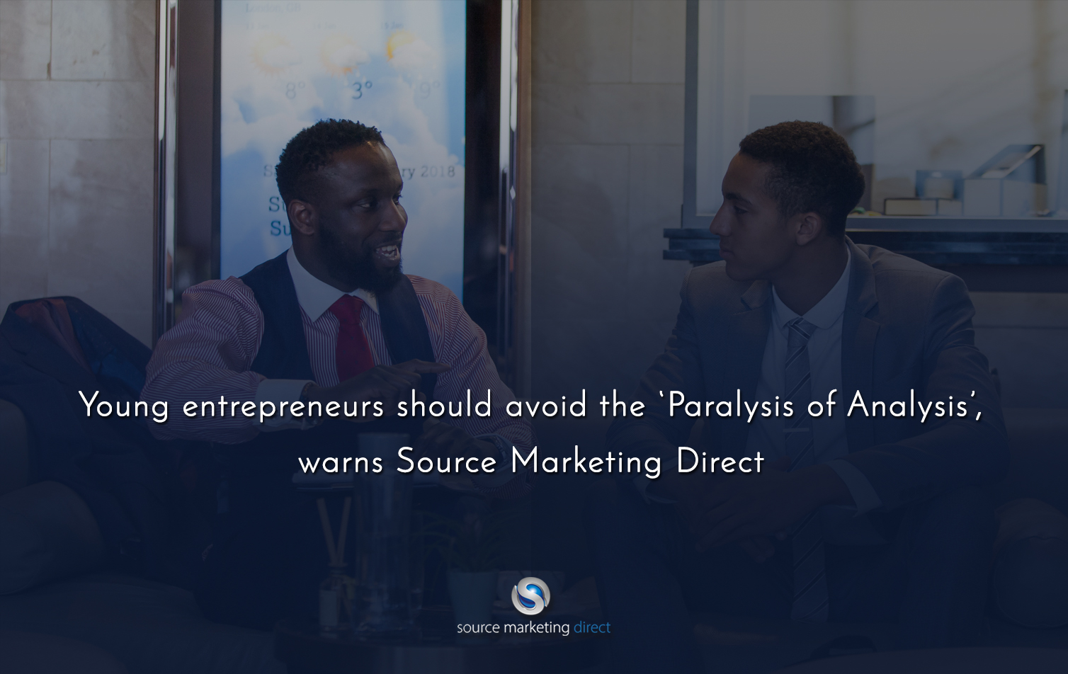 Young entrepreneurs Should Avoid the Paralysis of Analysis, Warns Source Marketing Direct