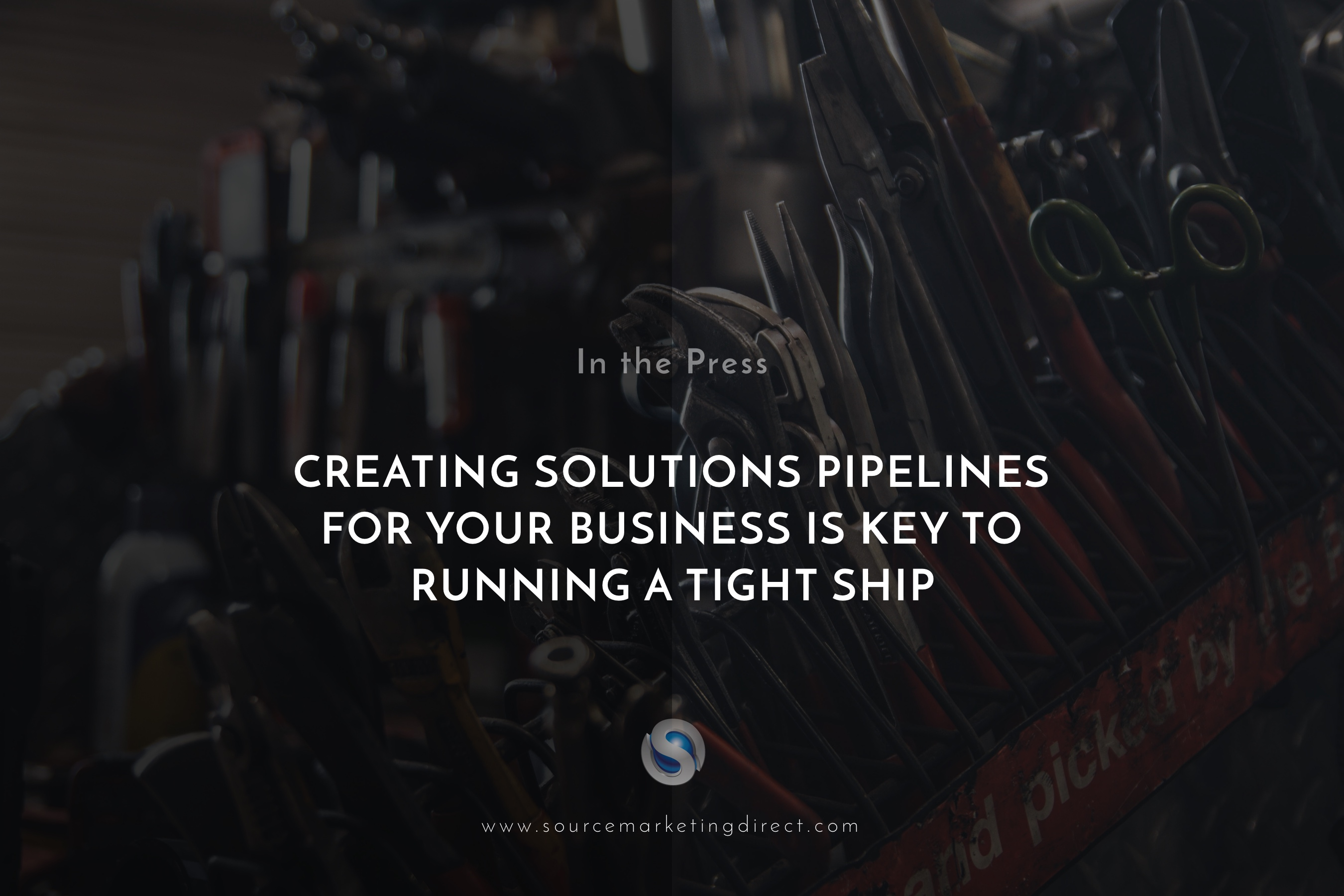 Creating solutions pipelines for your business is key to running a tight ship, argues Source Marketing Direct