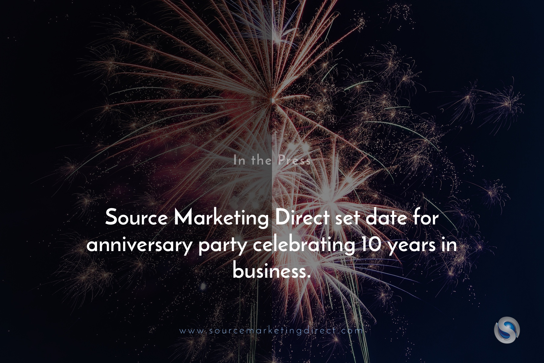 Source Marketing Direct set date for anniversary party celebrating 10 years in business.