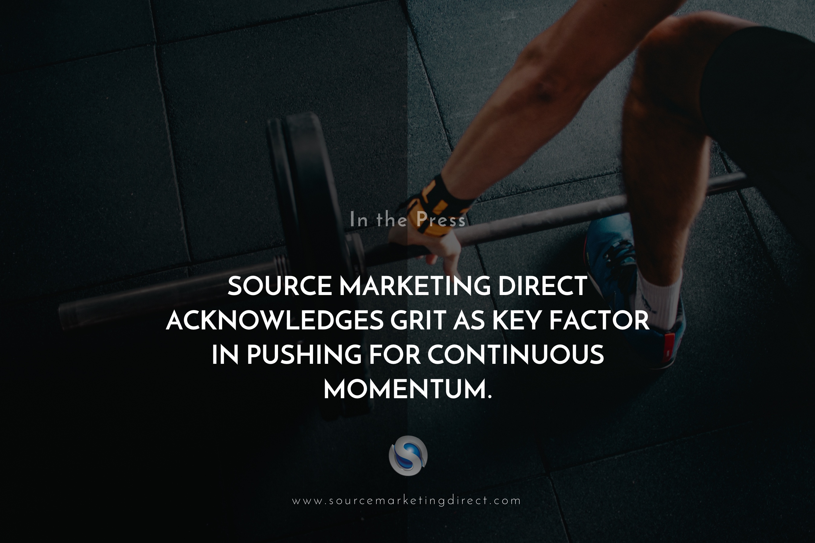 Source Marketing Direct acknowledges grit as key factor in pushing for continuous momentum.