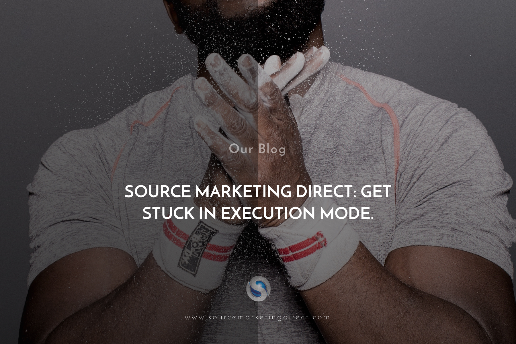 Source Marketing Direct: Get stuck in execution mode.